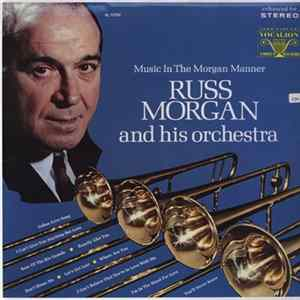 Russ Morgan And His Orchestra - Music In The Morgan Manner Album