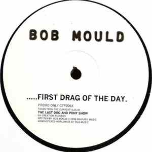 Bob Mould - .....First Drag Of The Day Album