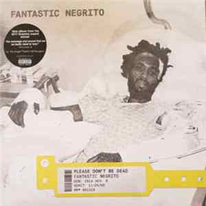 Fantastic Negrito - Please Don't Be Dead Album