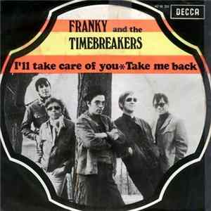 Franky And The Timebreakers - I'll Take Care Of You / Take My Baby Album